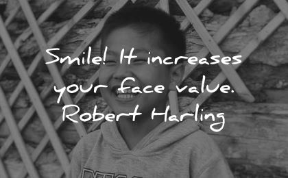 smile quotes increases your face value robert harling wisdom asian boy