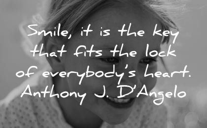 smile quotes key that fits lock everybodys heart anthony dangelo wisdom girl