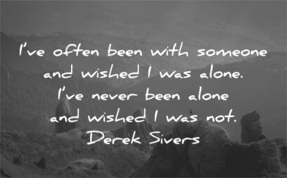 solitude quotes often been with someone wished alone never derek sivers wisdom nature landscape
