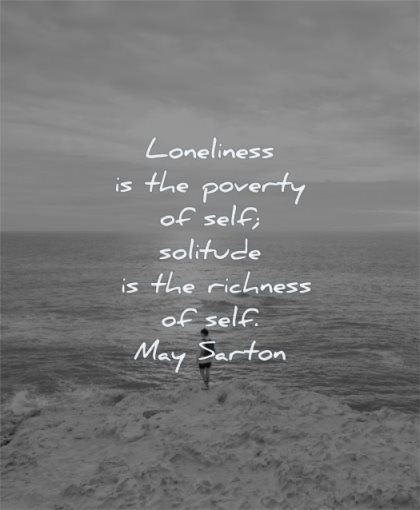 solitude quotes loneliness poverty self richness may sarton wisdom nature