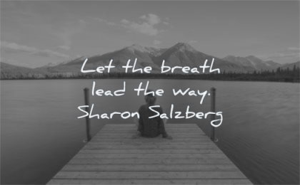 spiritual quotes let breath lead way sharon salzberg wisdom woman sitting dock water lake mountains