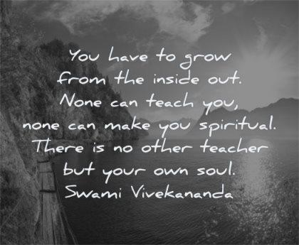 spiritual quotes you have grow from inside out none teach make spiritual swami vivekananda wisdom water sun