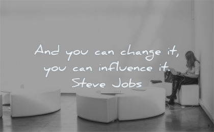 steve jobs quotes you can change influence wisdom woman working