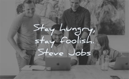 steve jobs quotes stay hungry foolish wisdom people work laptop