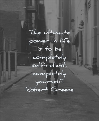 stoic quotes ultimate power life completely self reliant yourself robert greene wisdom man street city standing