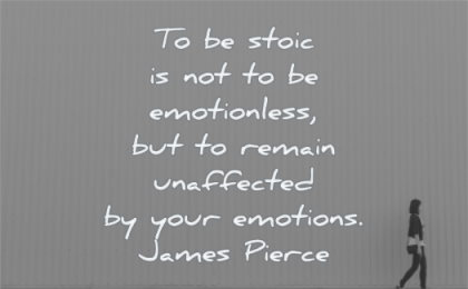 stoic quotes emotionless remain unaffected your emotions james pierce wisdom woman walking