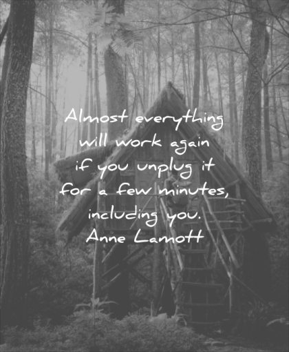 stress quotes almost everything will work again you unplug few minutes including anne lamott wisdom
