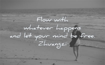 stress quotes flow with whatever happens let your mind free zhuangzi wisdom woman beach