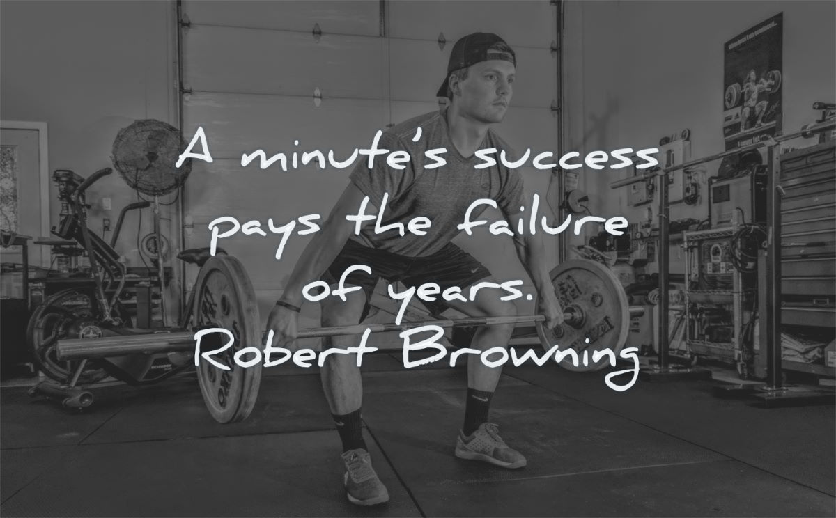 success quotes minutes pays failure years robert browning wisdom man gym
