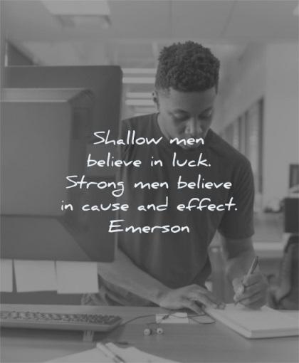 success quotes shallow men believe luck strong cause effect ralph waldo emerson wisdom desktop working writing man
