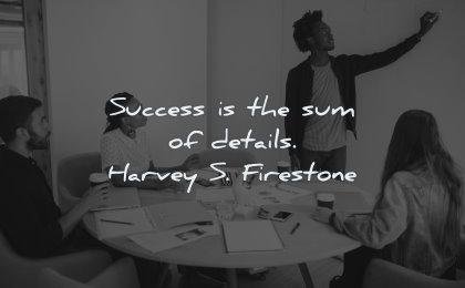 success quotes sum details harvey firestone wisdom