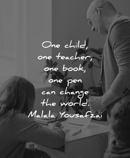 teacher quotes one child book pen can change world malala yousafzai wisdom