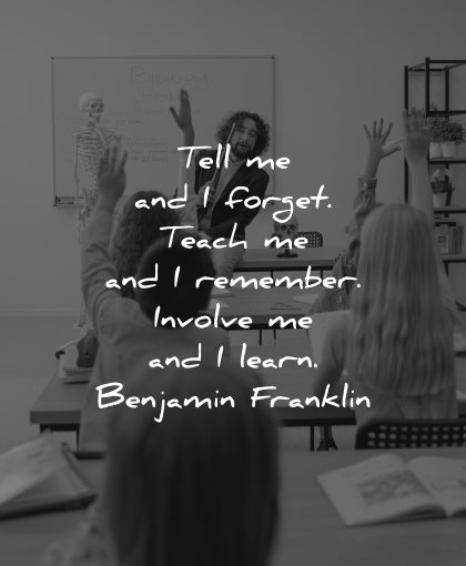 teacher quotes tell forget teach remember involve learn benjamin franklin wisdom