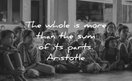 whole more than sum its parts aristotle wisdom children sitting