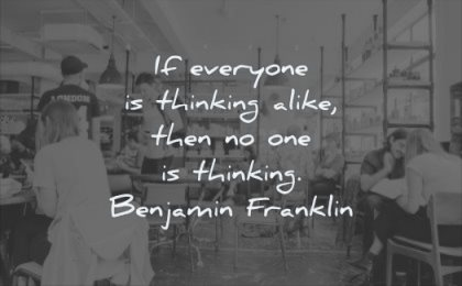 thinking quotes everyone alike then one benjmain franklin wisdom coffee