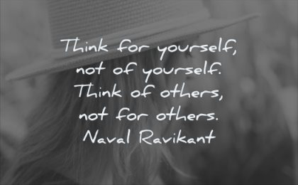 thinking quotes think for yourself not others not naval ravikant wisdom woman