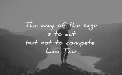thought of the day way sage act compete lao tzu wisdom woman mountain lake nature