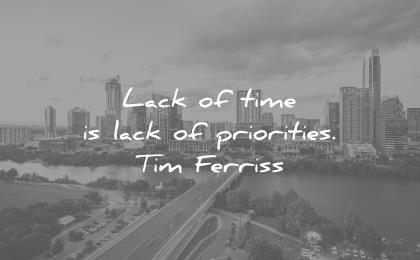 tim ferriss quotes lack time priorities wisdom