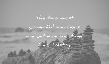 time quotes two most powerful warriors patience leo tolstoy wisdom