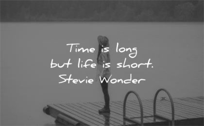 time quotes long but life short stevie wonder wisdom woman dock lake water nature