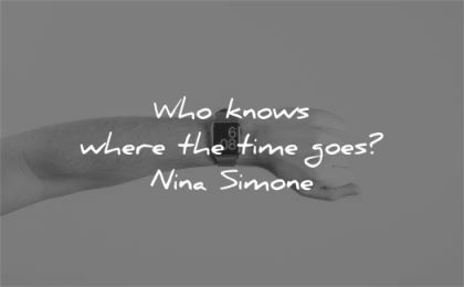time quotes who knows where goes nina simone wisdom hand arm smart watch