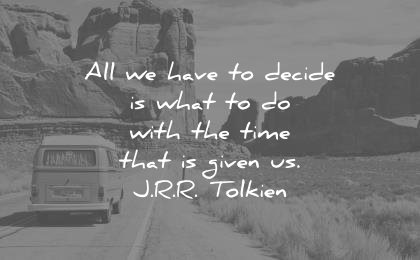 travel quotes all have decide what with the time that given us jrr tolkien wisdom