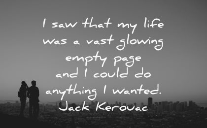 travel quotes saw life vast glowing empty page could anything wanted jack kerouac wisdom silhouette people city