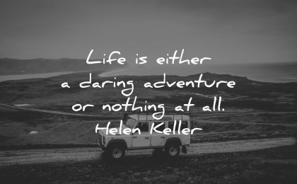 travel quotes life either daring adventure nothing all helen keller wisdom nature