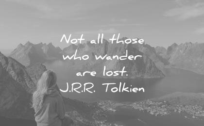 travel quotes not all those who wander are lost jrr tolkien wisdom