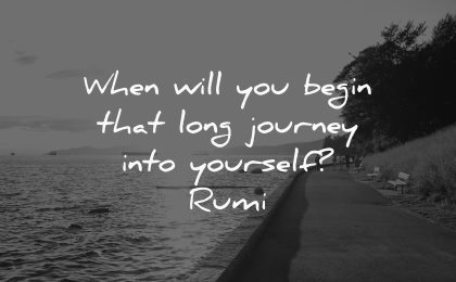 travel quotes when will you begin long journey into yourself rumi wisdom water path