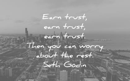 trust quotes earn then you can worry about rest seth godin wisdom