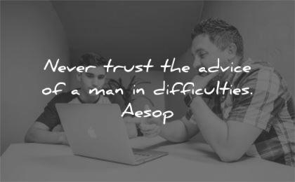 trust quotes never advice man difficulties aesop wisdom man talking