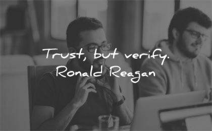 trust quotes verify ronald reagan wisdom man work