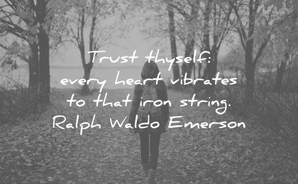 trust quotes thyself every heart vibrates that iron string ralph waldo emerson wisdom