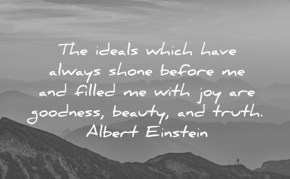 truth quotes ideals which have always shone before filled joy goodness beauty albert einstein wisdom