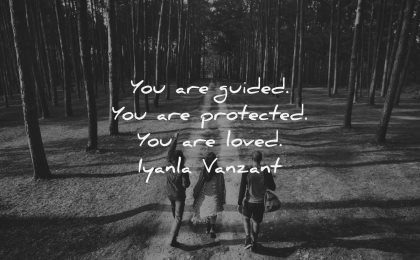 uplifting quotes you are guided protected loved iyanla vanzant wisdom people forest hiking