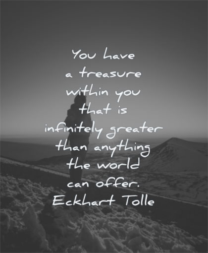 uplifting quotes you have treasure within infinitely greater than anything world can offer eckhart tolle wisdom sunset solitude sky man