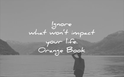 wise quotes ignore what wont impact your life orange book wisdom woman nature lake mountains alone
