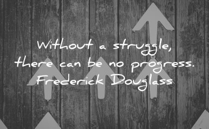 without struggle there progress frederick douglass wisdom arrows wood