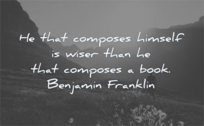 words of wisdom that composes himself wiser composes book benjamin franklin nature hiking sunset mountains