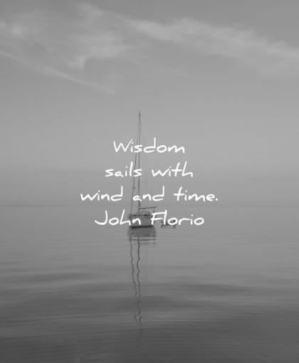 words of wisdom sails with wind time john florio wisdom